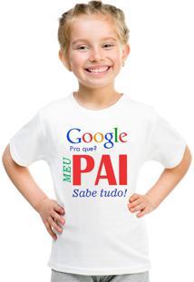Camiseta Infantil Menina Criativa Urbana Frases Papai Pai Sabe Tudo Branca