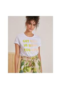 Amaro Feminino T-Shirt Get Lost In What You Love, Branco