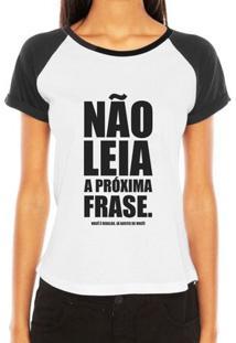 Camiseta Raglan Criativa Urbana Frases Engraçadas E Divertidas Não Leia A Próxima Frase - Feminino-Branco