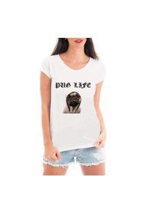 Camiseta Criativa Urbana Pug Life Branca