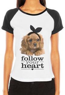 Camiseta Criativa Urbana Raglan Pet Love Frases Follow Your Heart - Feminino