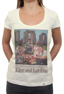 Live And Let Die - Camiseta Clássica Feminina