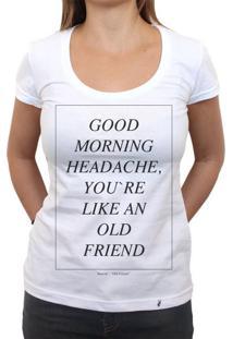 Good Morning Headache - Camiseta Clássica Feminina