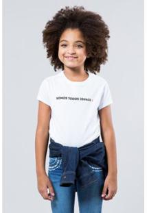 Camiseta Infantil Somos Todos Iguais Reserva Mini Feminina - Feminino
