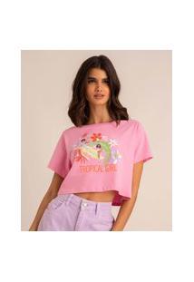 """Camiseta Cropped De Algodão """"Tropical Girl"""" Manga Curta Decote Redondo Rosa"""