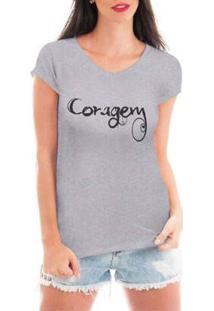 Camiseta Criativa Urbana Coragem Feminina - Feminino