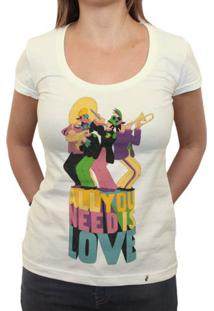 All You Need - Camiseta Clássica Feminina
