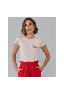 Amaro Feminino T-Shirt Not Yours, Rosa Queimado