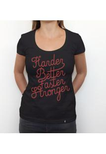 Harder Better Faster Stronger - Camiseta Clássica Feminina