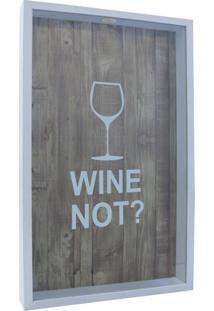 Quadro Porta Rolhas Wine Not Branco
