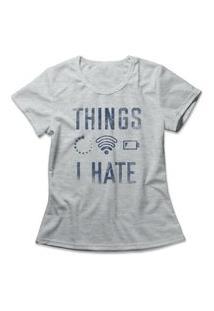Camiseta Feminina Things I Hate Cinza