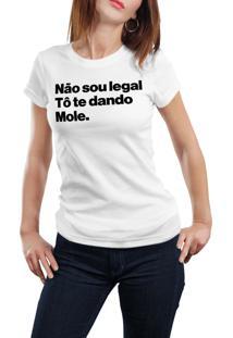 Camiseta Hunter Não Sou Legal, To Te Dando Mole Branca