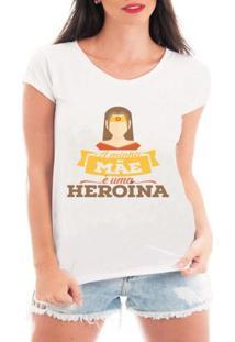 Camiseta Criativa Urbana A Minha Mãe É Heroína - Feminino-Branco