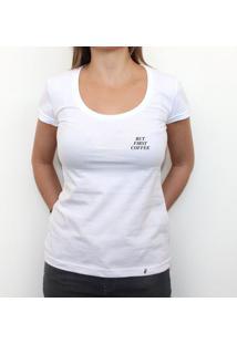 Mini Tipo But First Coffee - Camiseta Clássica Feminina