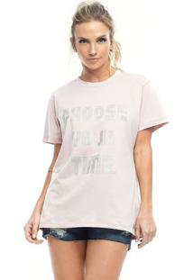 "Camiseta ""Choose Your Time""- Rosa Claro Prateadavestem"