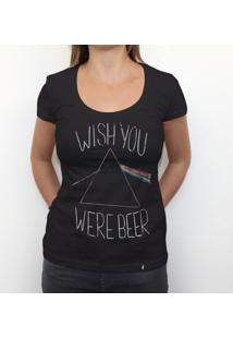 Wish You Were Beer - Camiseta Clássica Feminina