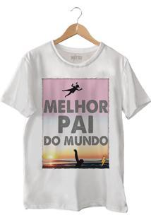 Camiseta Dia Dos Pais Melhor Pai Do Mundo • Menina