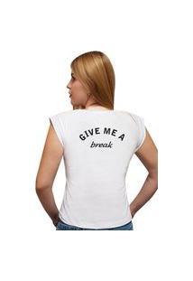 "Camiseta Casual 100% Algodão Estampa Frase ""Give Me A Break"""" Avalon Cf01 Branca"""