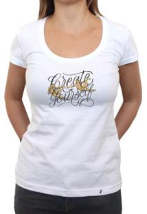 Create Yourself - Camiseta Clássica Feminina