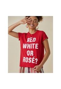 Amaro Feminino T-Shirt Red, White Or Rosé, Vermelho