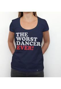 Worst Dancer Ever - Camiseta Clássica Feminina