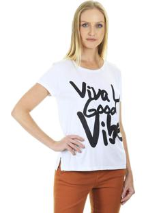 Camiseta Manga Curta T-Shit Viva La Good Vibe Branca