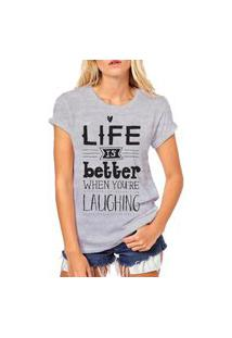 Camiseta Coolest Life Is Better When You Are Laughing Cinza