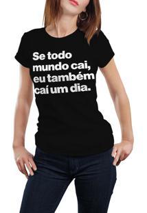 Camiseta Hunter Se Todo Mundo Cai, Eu Também Cai Um Dia Preta