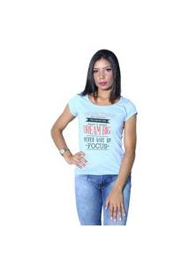 Camiseta Heide Ribeiro Work Hard Give Your Best Azul Claro