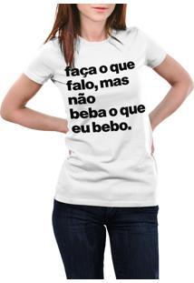 Camiseta Hunter Faça O Que Falo, Mas Não Beba O Que Bebo Branca