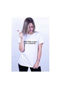 Camiseta Corte A Fio Bilhan Dont Be A Lady Branca