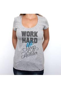 Work Hard And Sleep Harder - Camiseta Clássica Feminina