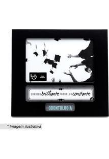 Porta Retrato Profissão Odontologia- Preto & Branco-Ludi