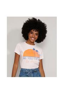 "Camiseta Feminina Manga Curta ""Be-You-Tiful"" Decote Redondo Rosa Claro"
