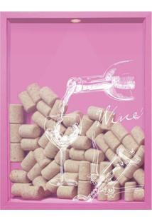 Quadro Porta Rolhas De Vinho Wine Taça 32X42X4Cm Rosa