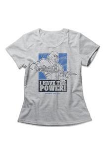 Camiseta Feminina I Have The Power Cinza