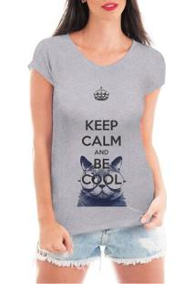 Camiseta Criativa Urbana Keep Calm And Be Cool Gato - Feminino-Cinza