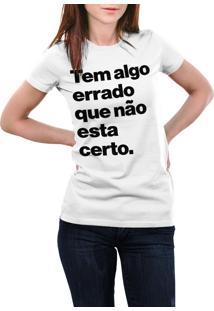 Camiseta Hunter Tem Algo Errado Que Não Esta Certo Branca
