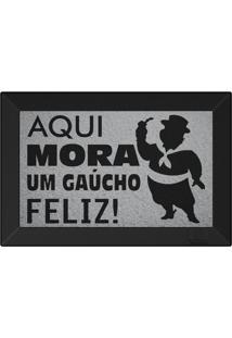 Tapete Capacho Aqui Mora Um Gaucho Feliz Prata
