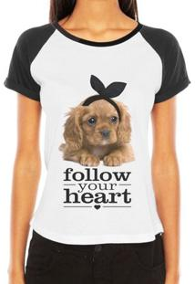 Camiseta Criativa Urbana Raglan Pet Love Frases Follow Your Heart - Feminino