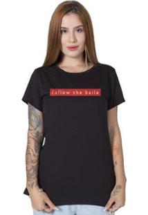Camiseta Stoned Follow The Baile Feminina - Feminino