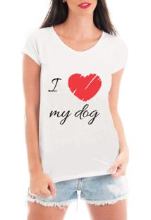 Camiseta Criativa Urbana I Love My Dog Branca - Tricae
