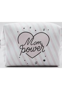 """Nécessaire Listrada """"Mom Power"""" Branca - Único"""