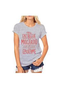 Camiseta Coolest Não Entrega Teu Miocárdio Cinza