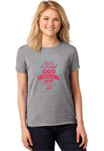 Camiseta T-Shirt Beer Is Proof God Loves Us Baby Look Feminina - Feminino-Cinza