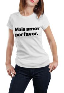 Camiseta Hunter Mais Amor Por Favor Branca