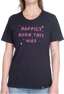 Happily Born This Way #Pride - Camiseta Basicona Unissex
