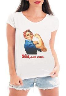 Camiseta Criativa Urbana Yes We Can Mulheres Independentes Poderosas - Feminino