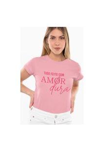 Camiseta Feminina Amor Dura