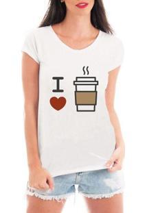 Camiseta Bata Criativa Urbana I Love Café Coffee - Feminino-Branco